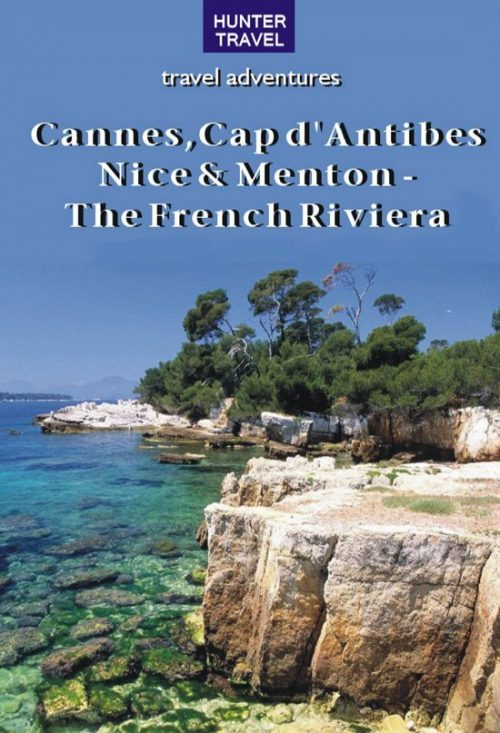 Cannes, Cap d'Antibes, Nice & Menton – The French Riviera